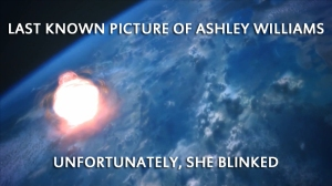 Damn it Ashley! You had only one job!