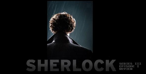 Sherlock-Series-III-Episode-I-Review